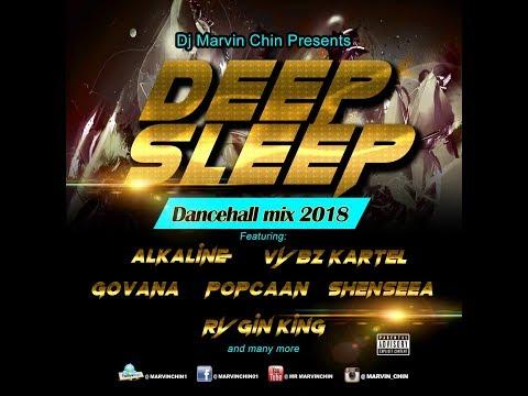 DEEP SLEEP Dance Hall Mix2018 RyGin King, Alkaline, Govana, Vybz Kartel
