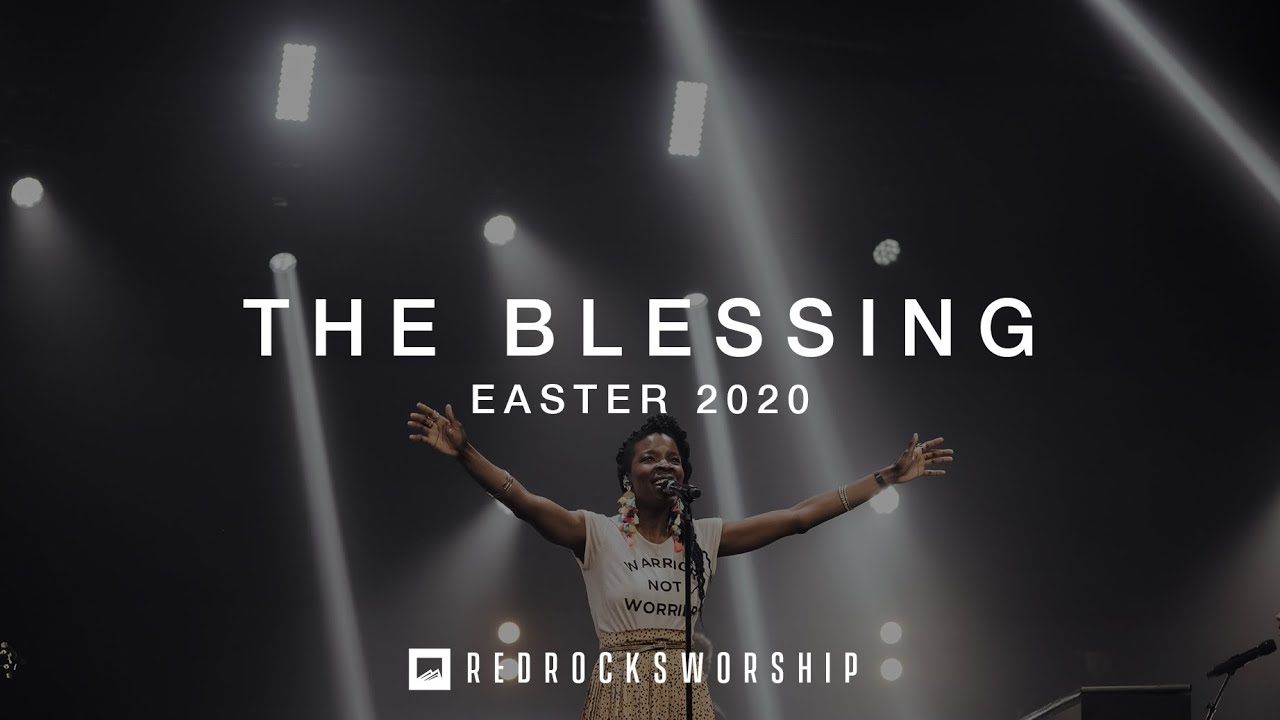 Red Rocks Worship - The Blessing (Easter 2020)
