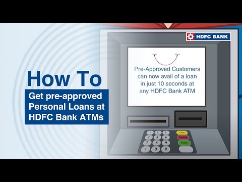 Need Cash Urgently? Get Pre-approved Personal Loans At HDFC Bank ATMs HDFC Bank, India's No. 1 Bank*