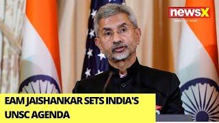 EAM Jaishankar Sets India's UNSC Agenda   Spells Out 8-Point Action Plan To Fight Terror   NewsX
