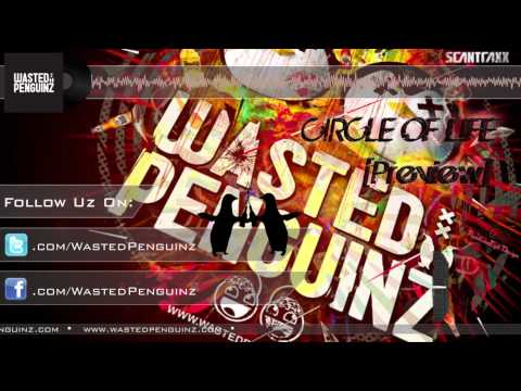 Wasted Penguinz - Circle Of Life (Preview)