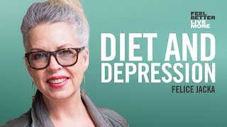 #74 How Diet Can Save Your Mental Health with Professor Felice Jacka