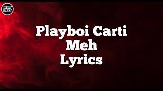 Playboi Carti - Meh (Lyrics)