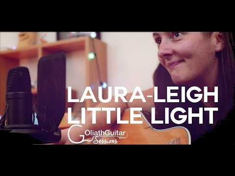 LauraLeigh  Little Light  Goliath Guitar Sessions