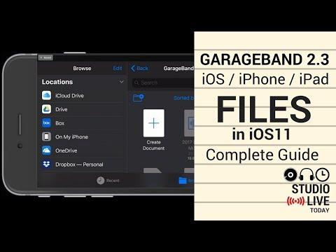 Files in GarageBand 2.3 & iOS 11 - Complete Guide (iPhone/iPad)