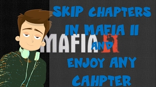 How To Skip Chapters In mafia 2 | Windows 7/8/10