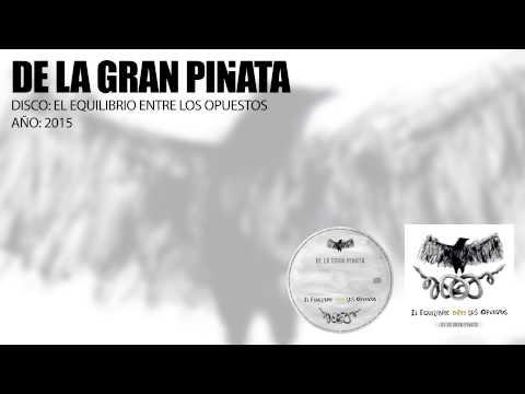 De La Gran Piñata - El Equilibrio Entre Los Opuestos [AUDIO, FULL ALBUM 2015]