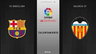 Calentamiento FC Barcelona vs Valencia CF