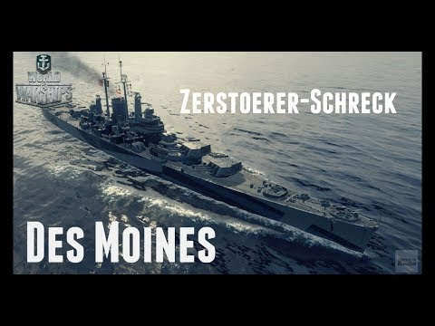 Let's Play World of Warships | Des Moines | Zerstörer-Schreck [ Gameplay - German  -Deutsch ]