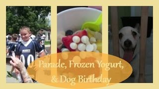 Parade, Frozen Yogurt & Dog Birthday Oh My! ~ Vlog 7/12/15(, 2015-07-14T04:57:52.000Z)