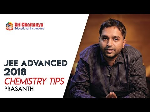JEE ADVANCED 2018 Tips | Chemistry | Sri Chaitanya Educational Institutions
