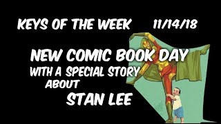 """KEYS OF THE WEEK"" 11/14/18 NEW COMIC BOOK DAY -SHORT STORY ABOUT STAN LEE- NCBD RIP STAN"