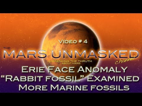 Mars Unmasked  Video #4 Erie Face Anomaly, More Marine Fossils, and rabbit fossil Examined!!