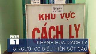 Khánh Hòa: Cách ly 8 người có biểu hiện sốt cao | VTC1