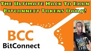 The Ultimate Hack To Earn Bitconnect Tokens Daily! Road To $1,010 Bitconnect Investment Loan!
