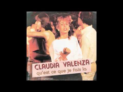 Claudia Valenza - Qu'est ce que je fais la (1985)
