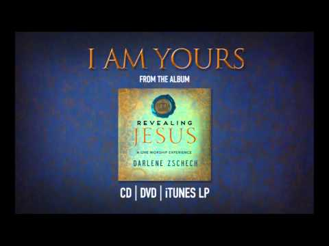 Darlene Zschech - I Am Yours (Official Song)