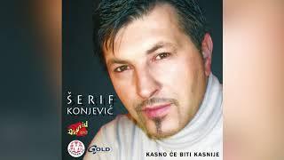 Šerif Konjević - Kasno će biti kasnije - (Audio 2002)