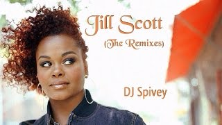 """Jill Scott (The Remixes)"" (A Soulful House Mix) by DJ Spivey"