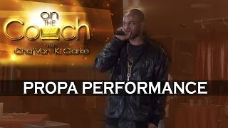 On The Couch EP1 (Part 5) Propa Performance