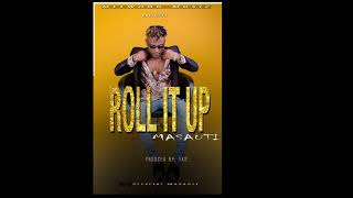 Masauti - Roll it Up (Official Audio) SMS Skiza 7632237 To 811