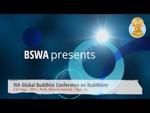 Introducing the 9th Global Conference on Buddhism | 8 & 9 Aug 2015 | Perth | 9gcb.org