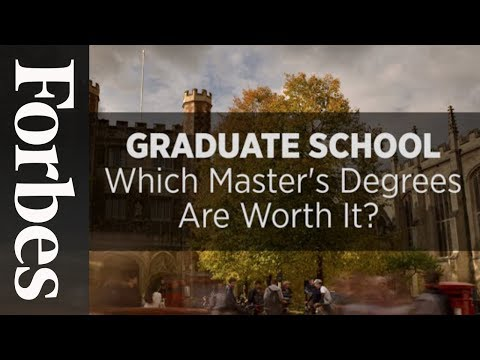 Which Master's Degrees Are Worth It? | Forbes