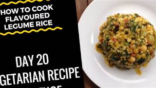 "(How To Cook Flavoured Legume Rice) ""Vegetarian Recipe""  - Day 20 Challenge"