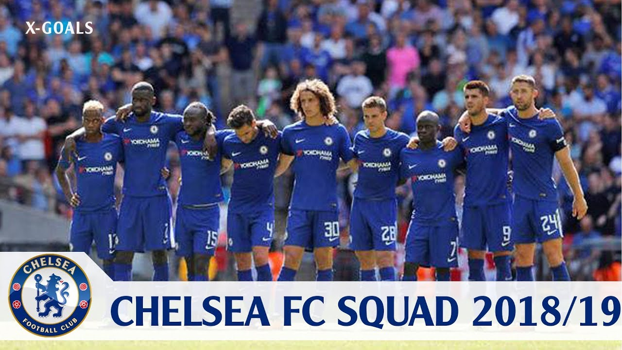 Chelsea Fc Squad 2018 19 All Players Chelsea Team Official Youtube