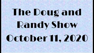 The Doug and Randy Show   Oct 11, 2020