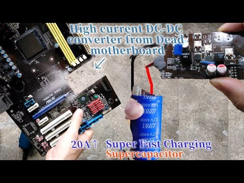 How To Get Powerful Dc-dc Converter From Dead Motherboard(Super Capacitor Charger)