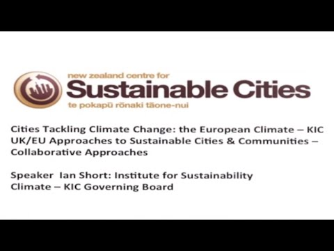 New Zealand Centre for Sustainable Cities Event: Ian Short - Cities tackling climate change