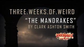 """""""The Mandrakes"""" by Clark Ashton Smith (Narrated by Ian Gordon)"""