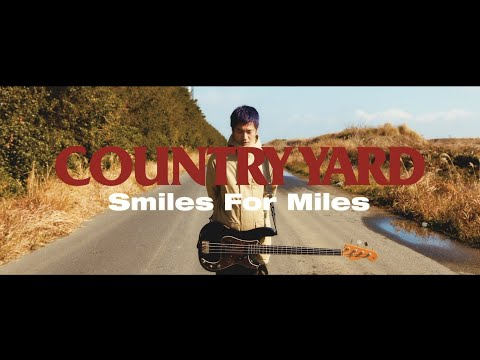 COUNTRY YARD - Smiles For Miles(OFFICIAL VIDEO)