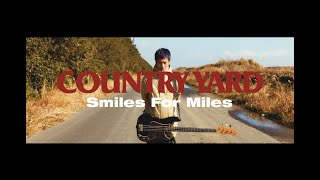 COUNTRY YARD - Smiles For Miles(OFFICIAL VIDEO) thumbnail