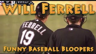 Will Ferrell: Funny Baseball Bloopers