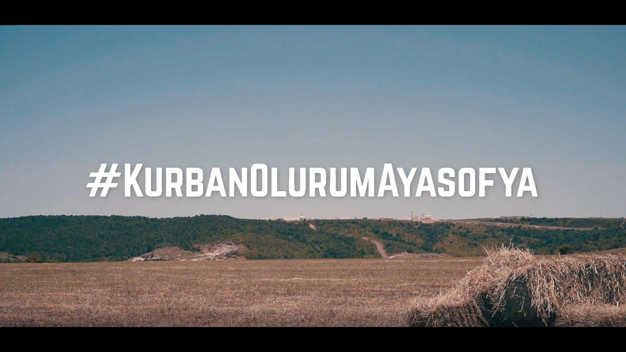 KURBAN OLURUM AYASOFYA!