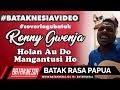Keren , Orang Papua Nyanyi Holan Au Do Mangantusi Ho - Ronny Gwenjau (Cover)