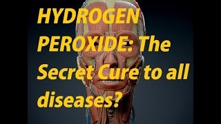 GREY PILL Health- Hydrogen Peroxide: THE SECRET CURE TO ALL DISEASES??