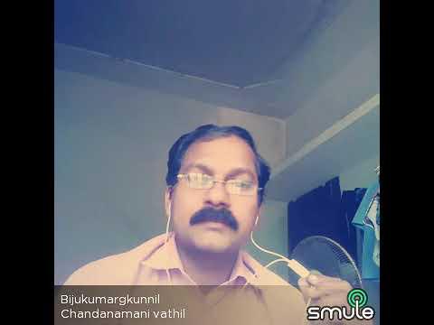 Chandana mani vathil sing by bijukumar