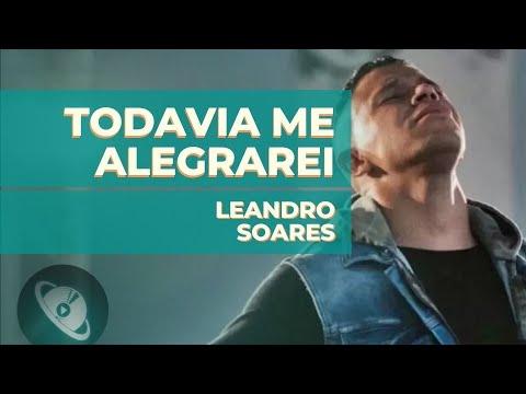 Todavia Me Alegrarei - Leandro Soares [Violão] com cifra e tablatura