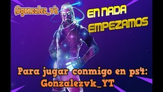 Jugando Con Subs!! Uniros A La Familia!!! Fortnite Battle Royale ///Gonzalez Vk