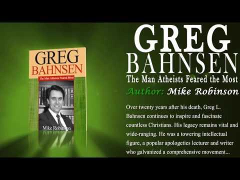 Greg Bahnsen Biography: The Man Atheists Feared