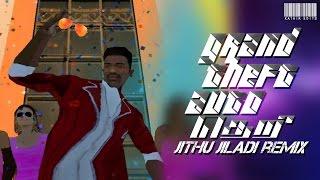 Grand Theft Auto San Andreas - Jithu Jiladi Remix