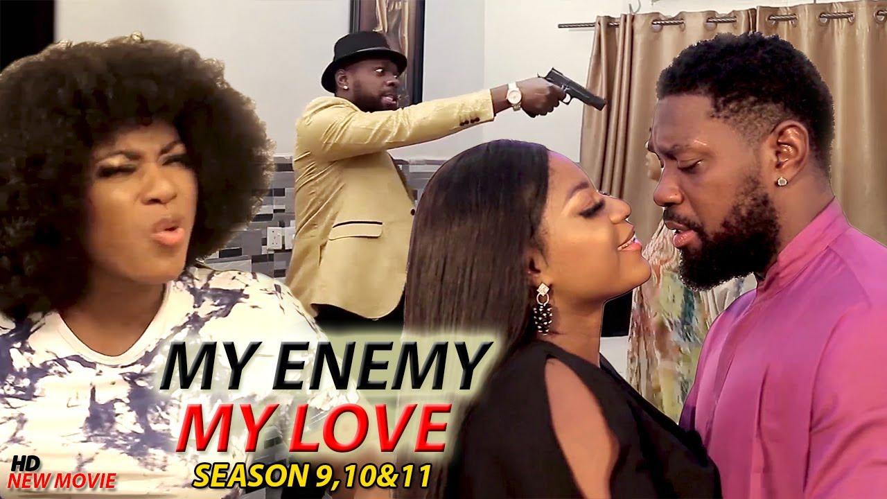 Download MY ENEMY & MY LOVE (SEASON 9,10&11) Destiny EtiKo Trending New Movie 2021 Latest Nigerian  Movie 720