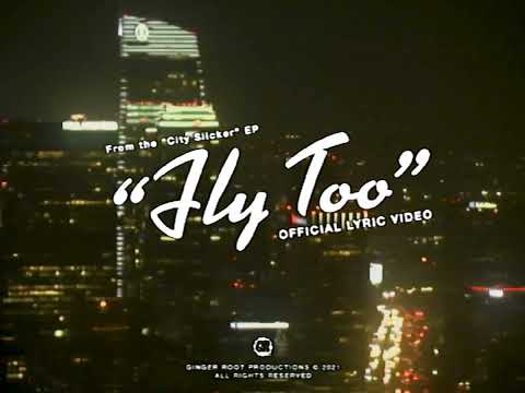 Ginger Root – Fly Too