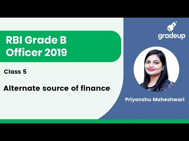 Alternate Source of Finance for RBI Grade B Officer 2019 by Priyanshu Ma'am