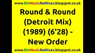 Round & Round (Detroit Mix) - New Order | 80s Dance Music | 80s Club Mixes | 80s Detroit Techno