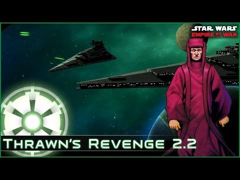 Imperial Ambition - Ep 1  [ Empire - All Eras ] Thrawn's Revenge 2.2 - Star Wars: Empire at War Mod