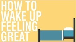 HOW TO WAKE UP FEELING GREAT - THE 90 MINUTE RULE